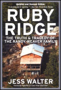 Ruby Ridge The Truth & Tragedy of the Randy Weaver Family