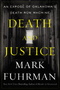Death and Justice: An Expose of Oklahoma's Death Row Machine Cover