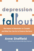 Depression Fallout The Impact of Depression on Couples & What You Can Do to Preserve the Bond