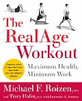 The RealAge Workout: Maximum Health, Minimum Work