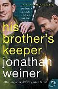 His Brother's Keeper: One Family's Journey to the Edge of Medicine Cover