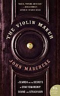 Violin Maker A Search for the Secrets of Craftsmanship Sound & Stradivari