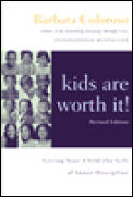 Kids Are Worth It Revised Edition Giving Your Child the Gift of Inner Discipline