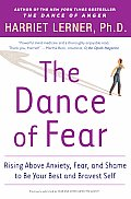 The Dance of Fear: Rising Above the Anxiety, Fear, and Shame to Be Your Best and Bravest Self Cover