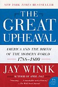 The Great Upheaval: America and the Birth of the Modern World, 1788-1800 (P.S.) Cover