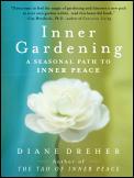 Inner Gardening A Seasonal Path To Inner