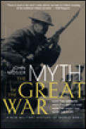 Myth of the Great War A New Military History of World War I