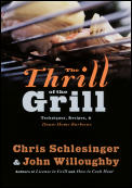 Thrill of the Grill Techniques Recipes & Down Home Barbecue