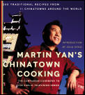 Martin Yans Chinatown Cooking 200 Traditional Recipes from 11 Chinatowns Around the World