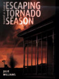 Escaping Tornado Season A Story In Poems