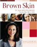 Brown Skin: Dr. Susan Taylor's Prescription for Flawless Skin, Hair, and Nails