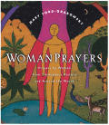 WomanPrayers: Prayers by Women Throughout History and Around the World