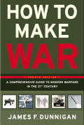 How to Make War A Comprehensive Guide to Modern Warfare in the Twenty First Century