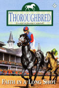 Thoroughbred #57: Faith in a Long Shot
