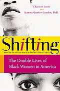 Shifting The Double Lives Of Black Wom