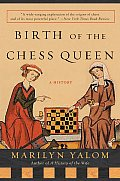 Birth Of The Chess Queen A History