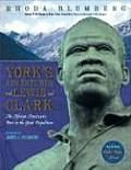 Yorks Adventures with Lewis & Clark An African Americans Part in the Great Expedition