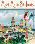 Meet Me In St Louis A Trip To The 1904