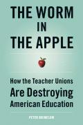 Worm In The Apple How The Teacher Unio