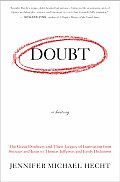 Doubt: A History: The Great Doubters & Their Legacy Of Innovation From Socrates & Jesus To Thomas... by Jennifer Mich Hecht