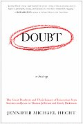 Doubt: A History: The Great Doubters & Their Legacy Of Innovation From Socrates & Jesus To Thomas... by Jennifer Michael Hecht
