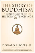 Story of Buddhism A Concise Guide to Its History & Teachings