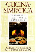 Cucina Simpatica Robust Trattoria Cooking from Al Forno