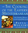 Cooking of the Eastern Mediterranean 300 Healthy Vibrant & Inspired Recipes