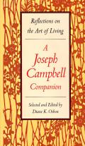 Joseph Campbell Companion Reflections on the Art of Living