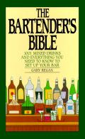 Bartenders Bible 1001 Mixed Drinks & Everything You Need to Know to Set Up Your Bar