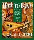 How to Bake: Complete Guide to Perfect Cakes, Cookies, Pies, Tarts, Breads, Pizzas, Muffins, Cover