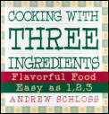 Cooking With Three Ingredients Flavorful