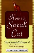 How to Speak Cat: The Essential Primer of Cat Language