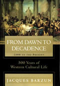 From Dawn to Decadence: 1500 to the Present, 500 Years of Western Cultural Life Cover