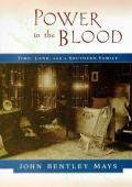 Power in the blood :land, memory, and a southern family