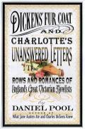 Dickens Fur Coat & Charlottes Unanswered Letters The Rows & Romances of Englands Great Victorian Novelists