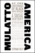 Mulatto America At The Crossroads Of Bla