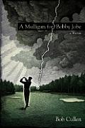 Mulligan For Bobby Jobe A Novel