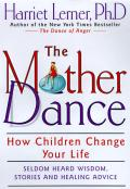 Mother Dance How Children Change Your Li