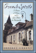 French Spirits A House A Village & A Lov