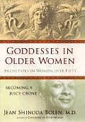 Goddesses in Older Women Archetypes in Women Over Fifty