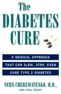The Diabetes Cure: A Medical Approach That Can Slow, Stop, Even Cure Type 2 Diabetes