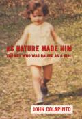 As Nature Made Him: The Boy Who Was Raised as a Girl Cover