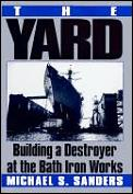 The yard :building a destroyer at the Bath Iron Works