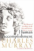 Human Accomplishment The Pursuit Of Exce