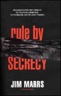 Rule By Secrecy The Hidden History That Connects the Trilateral Commission The Freemasons & the Great Pyramids