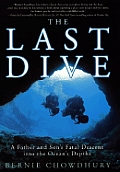 Last Dive A Father & Sons Fatal Descent into the Oceans Depths