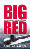 Big Red Three Months on Board a Trident Nuclear Submarine