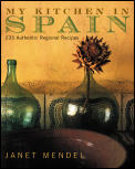 My Kitchen in Spain 225 Authentic Regional Recipes