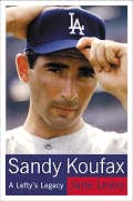 Sandy Koufax: A Lefty's Legacy Cover